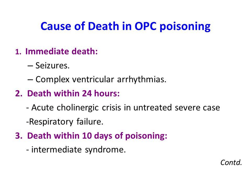 Cause of Death in OPC poisoning 1.Immediate death: – Seizures.