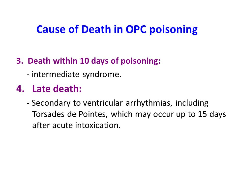 Cause of Death in OPC poisoning 3.Death within 10 days of poisoning: - intermediate syndrome.