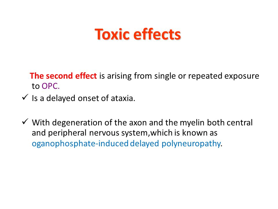 Toxic effects The second effect is arising from single or repeated exposure to OPC.