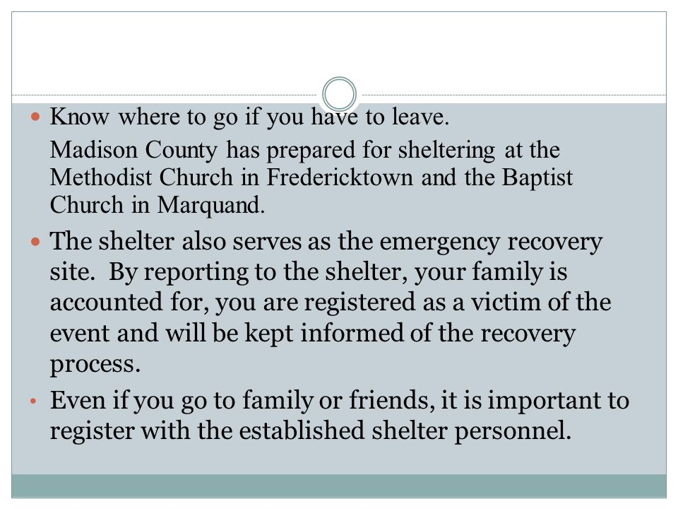 Should you be told to evacuate, follow the directions given.