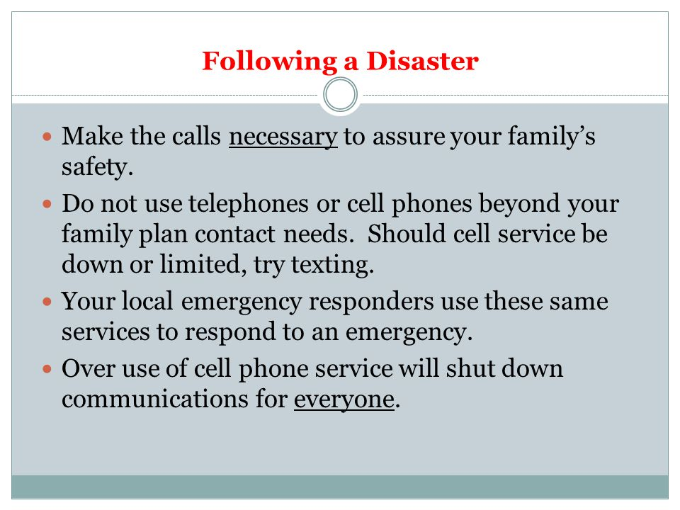 Following a Disaster Do not call 911 unless you have an emergency.