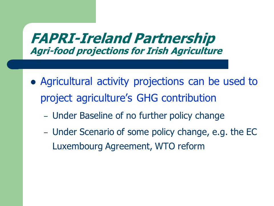 Methodology Model of agricultural economy Projections of agricultural activities Implications for GHG emissions