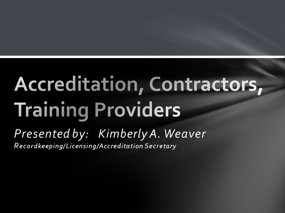 Accreditation: Paper files Mailed applications, fees, training certificates, photos, résumés Contractors: Paper files Mailed applications, fees, proof of worker's compensation insurance, list of employees, etc.
