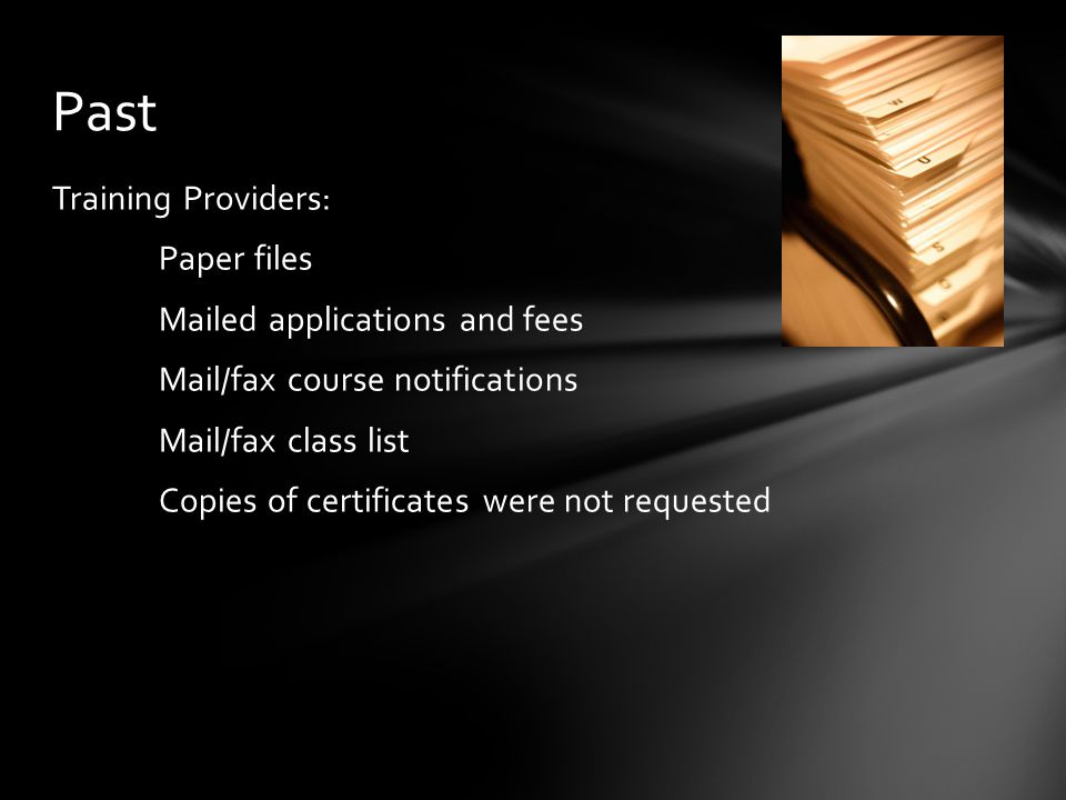 Accreditation: Paperless file Online renewals – ability to pay online Mail initial applications and fee (applications, photos, training certificates, résumés can be e-mailed – fees need to be mailed) E-mail photos (.jpg), applications (.pdf), résumés (.pdf), training certificates (.pdf) Present Email: asbestos@michigan.gov