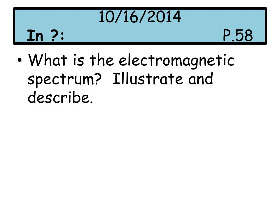 Electromagnetic Spectrum (EMS) Foldable Directions 10/16/2014