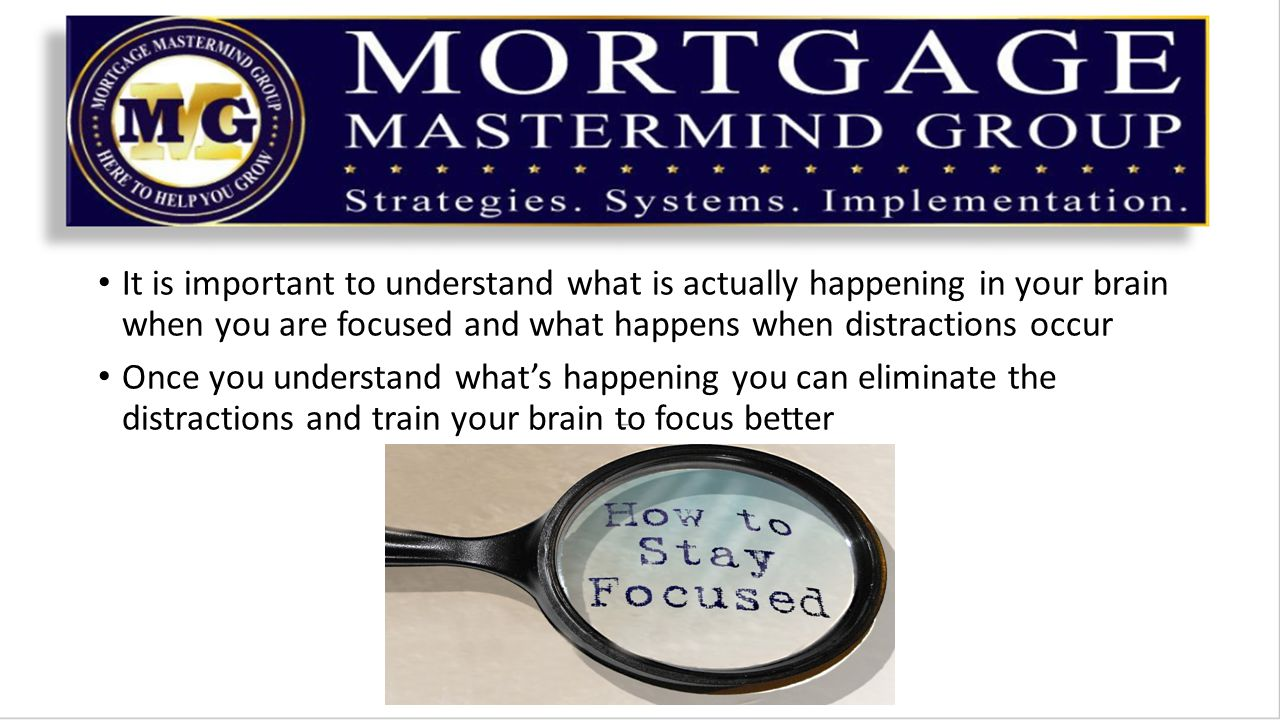 What is happening is your brain when you are focused – Selective focus is controlled by the top-down attention system This system is under your control and asks a simple question, What do you want to focus on? When you decide to focus on something, the brain goes through 2 Steps to sort and understand the information.