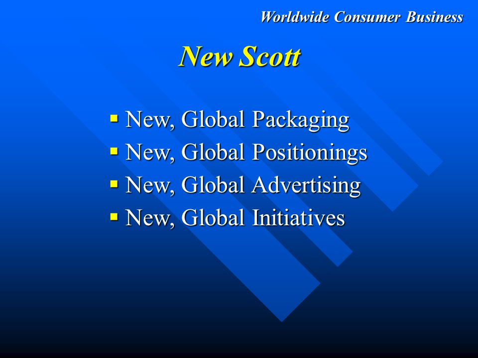 Worldwide Consumer Business Overview  Scott Brands Marketed in 22 Countries