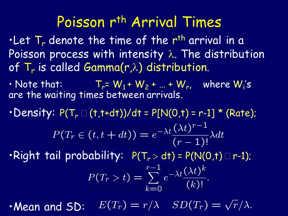 Poisson r th Arrival Times Let T r denote the time of the r th arrival in a Poisson process with intensity.