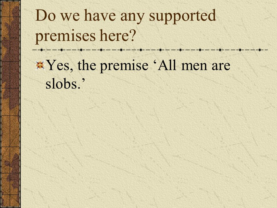 Are the premises dependent or independent.