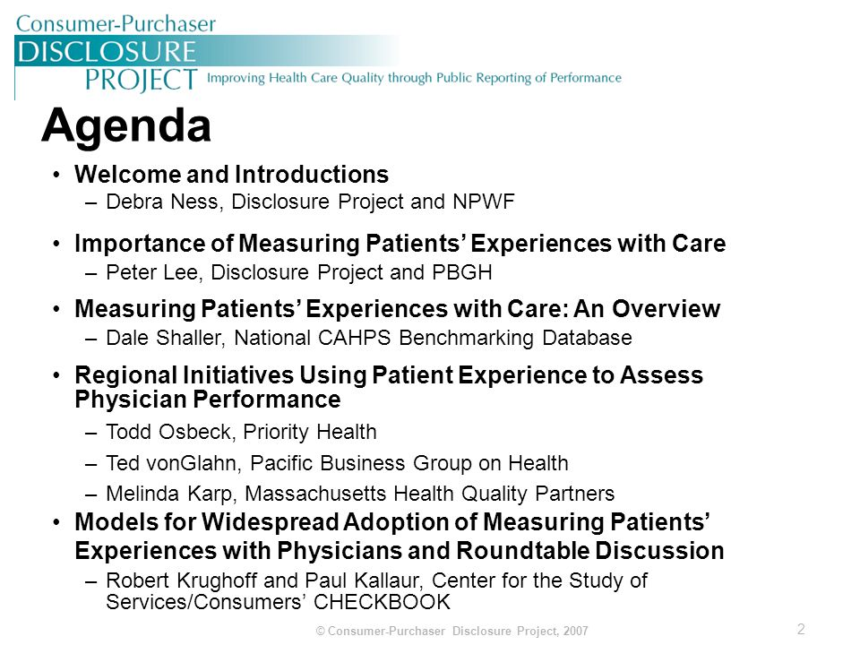 3 © Consumer-Purchaser Disclosure Project, 2007 Measuring Patient Experience: Why is It Important.