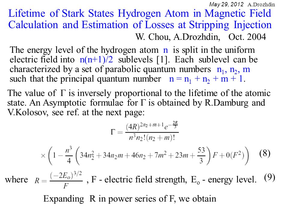 May 29, 2012 A.Drozhdin (11) References: Rydberg states of atoms and molecules, Editors: R.F.Stebbings and F.B.Dunning, Department of Space Physics and Astronomy Rice University, Cambridge University Press 1983, pp.31-71.