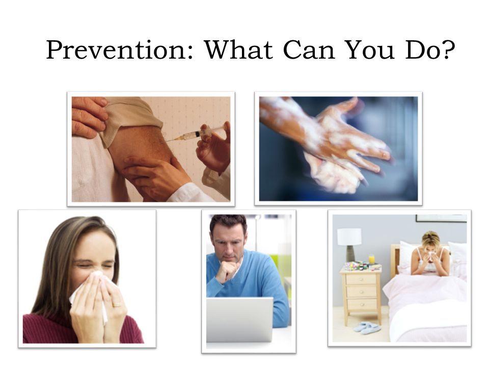 Prevention Step #1 Maintain a healthy lifestyle through rest, diet, exercise, and relaxation.