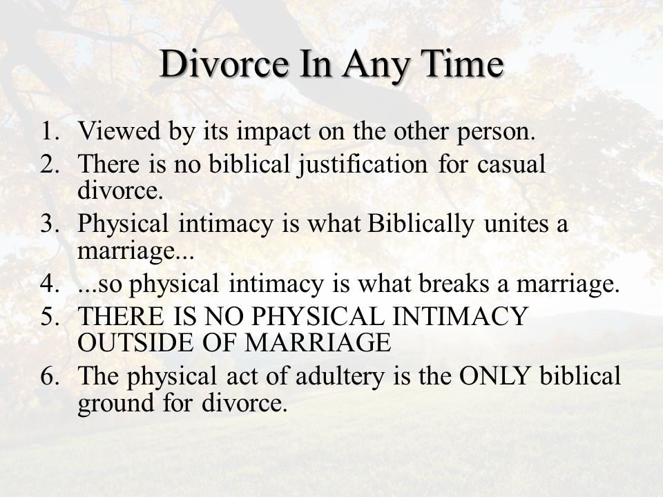 Marriage in Any Time Mt 19 Jesus goes back to Genesis 2 (literally).