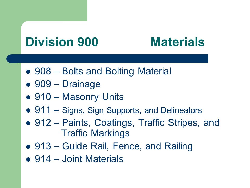 Division 900Materials 915 – Timber and Timber Treatment 916 – Fiberglass Composite Materials 917 – Landscaping Materials 918 – Electrical Materials 919 – Miscellaneous