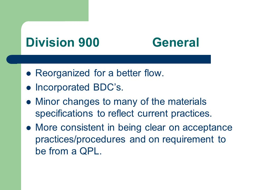 Division 900QPL QPL = Qualified Products List For materials which have a long approval process.