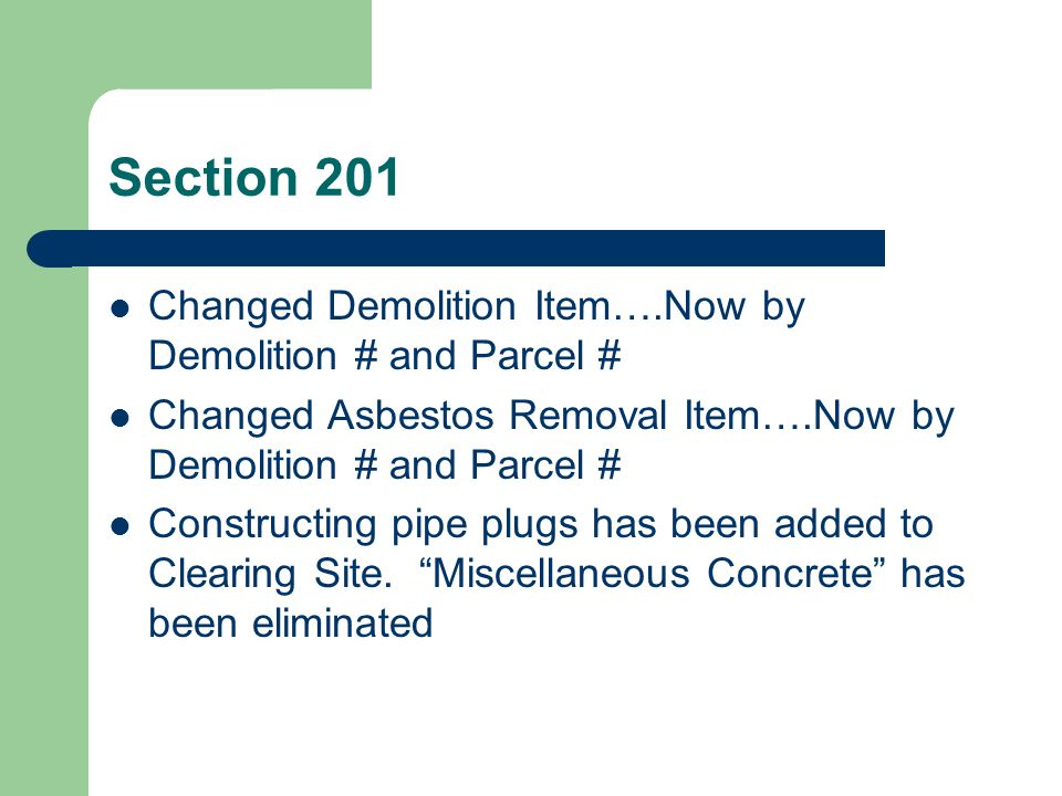 Section 202 Excavation items have been simplified into 3 Items: – Excavation, Unclassified.