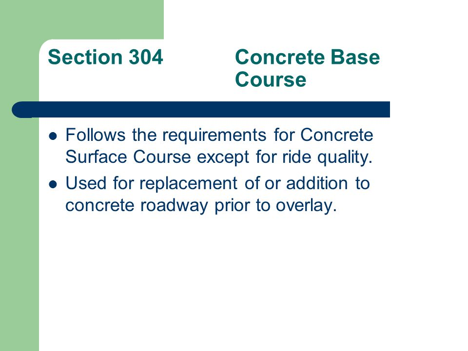Section 305Rubblizing Concrete Pavement New standard specification for rubblization which has been used on a project specific basis for the past few years.