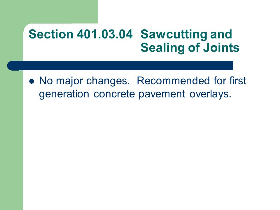 Section 401.03.05Core Samples No major changes in specification.