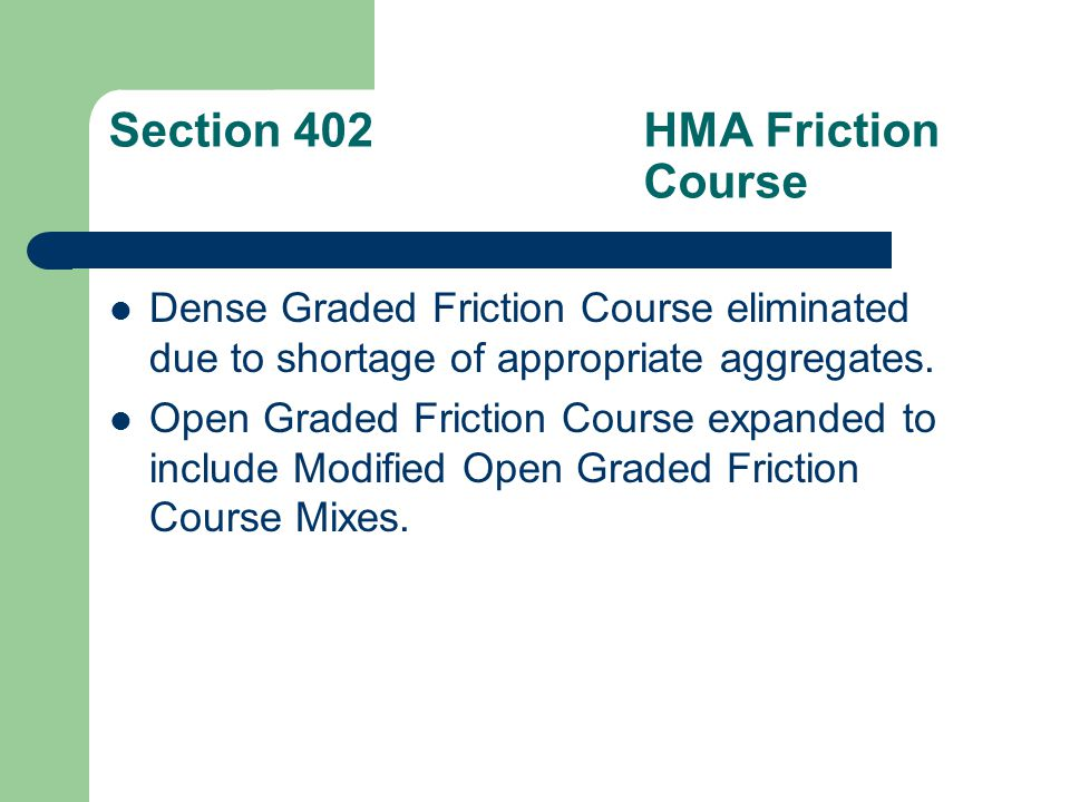Section 403Ultra-Thin Friction Course New standard specification for the old Novachip type of friction course.