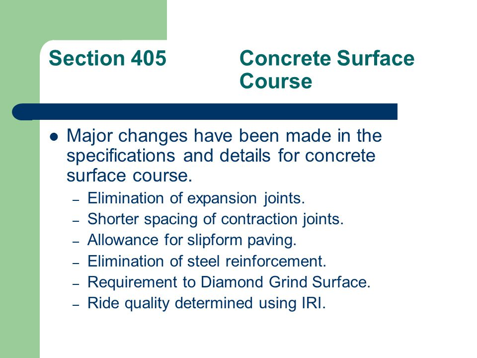 Division 450 451 – Concrete Slab Stabilization 452 – Partial Depth Concrete Pavement Repair 453 – Full Depth Concrete Pavement Repair 454 – Retrofit Dowel Bars 455 – Diamond Grinding Existing Concrete Pavement 456 – Sealing Existing Joints in Concrete Pavement