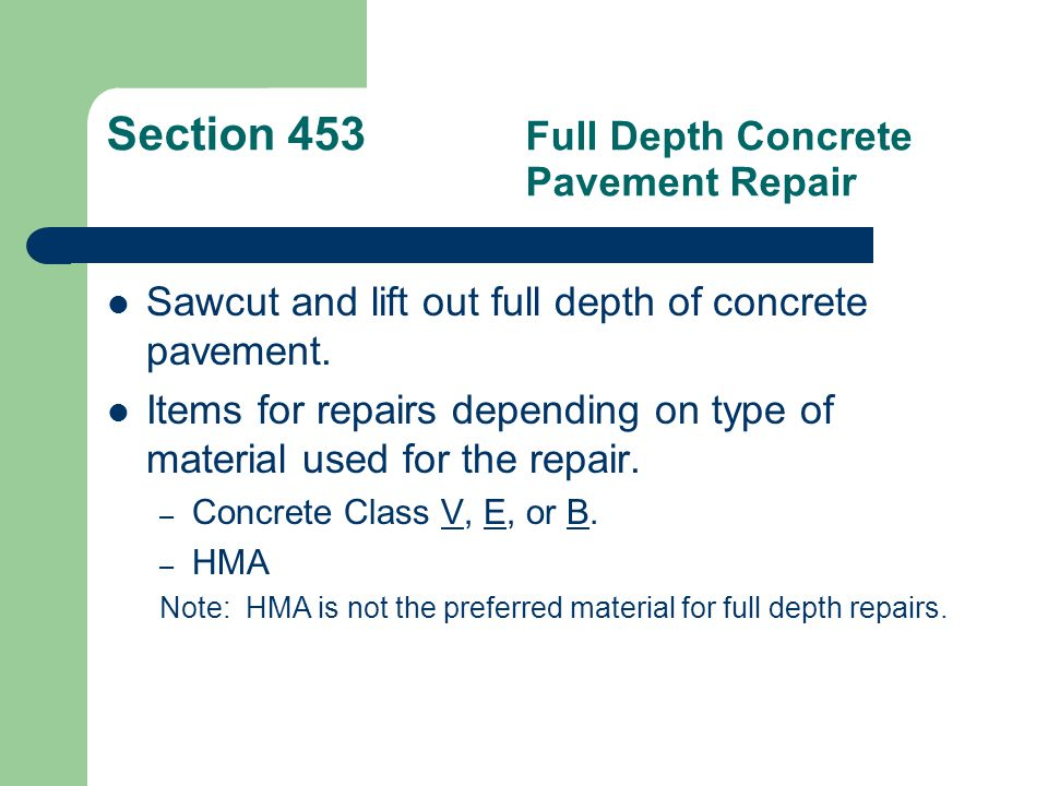 Section 454Retrofit Dowel Bars For load transfer, for transverse joints or cracks.