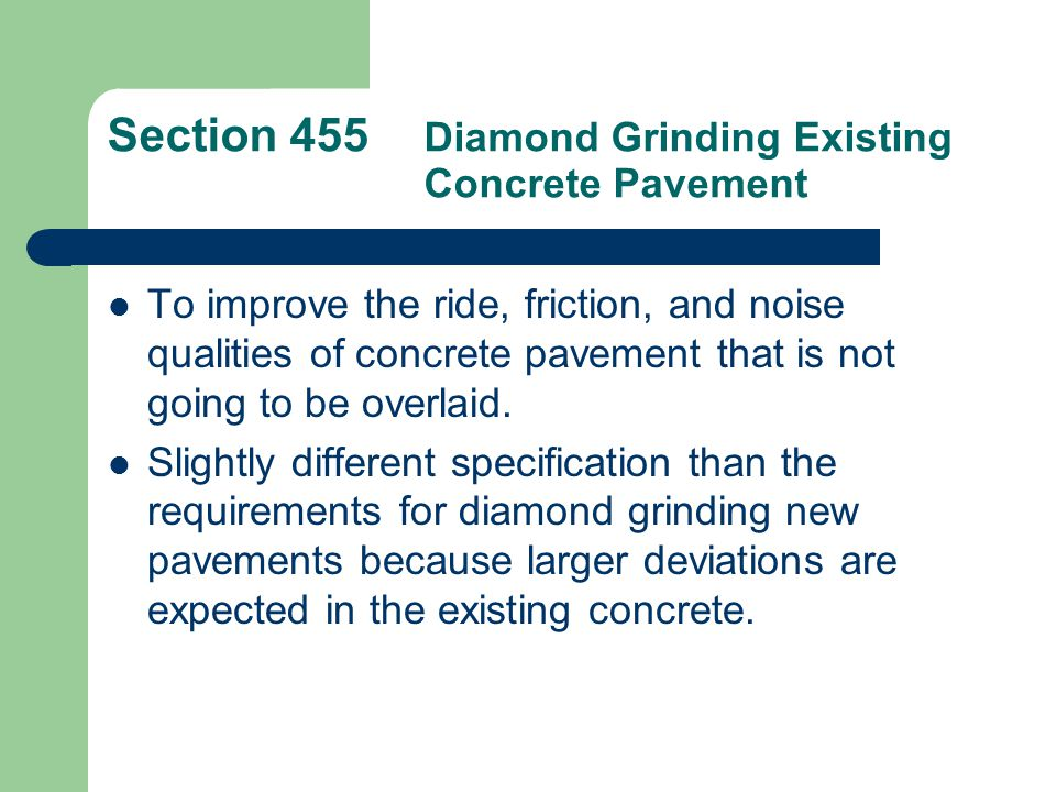 Section 456 Sealing Existing Joints in Concrete Pavement Requires the cleaning and resealing of joints.