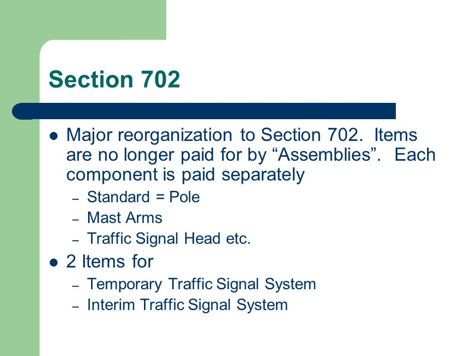 Section 703 Major reorganization to Section 703.Items are no longer paid for by Assemblies .
