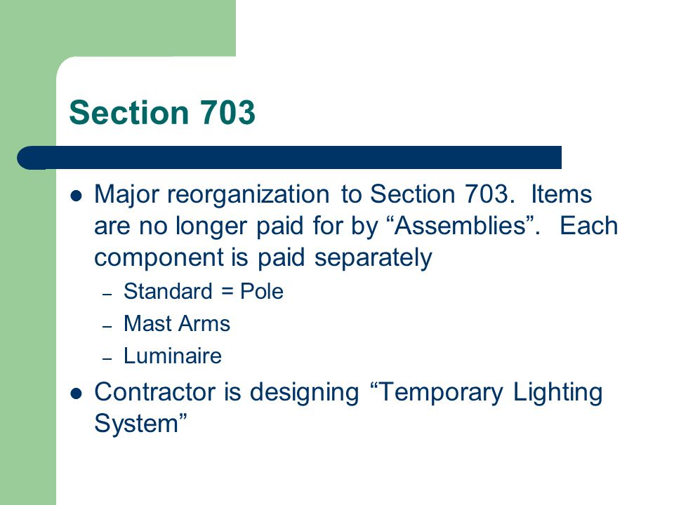Section 704 ITS Spec has become standard Spec is similar to 702 and 703….components rather than assemblies