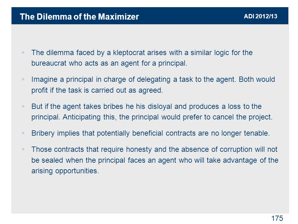 ADI 2012/13 176  The agent will suffer from his own corrupt intention.