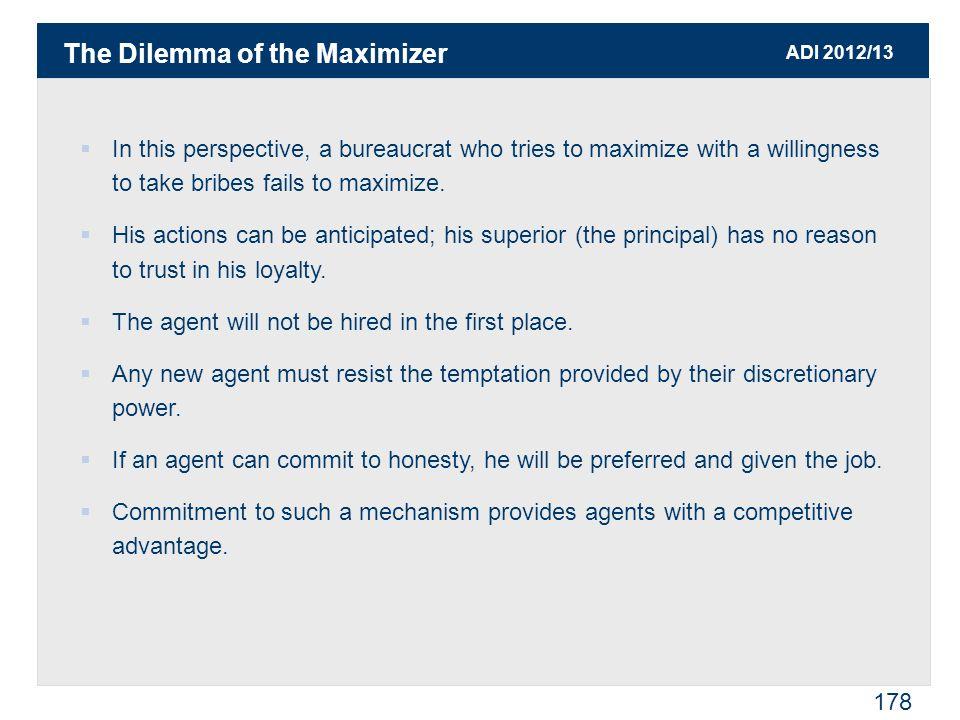 ADI 2012/13 179  Bureaucrats thus often have an intrinsic motivation to resist temptation.