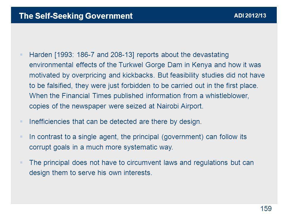 ADI 2012/13 160  The principal (government) thus takes advantage of his monopoly position.