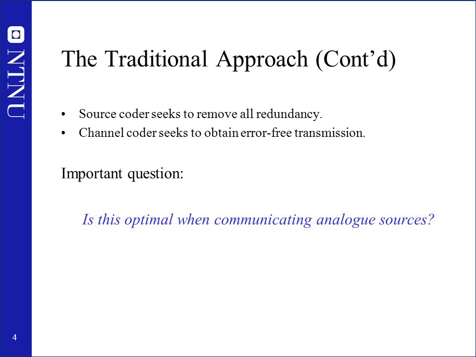 5 Pros&Cons with the Separation Theorem +Source and Channel Coders can be optimised independently.