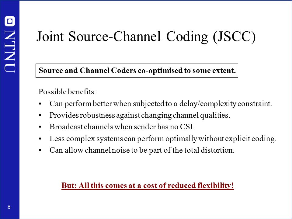 7 Some Possible Approaches Rate-Distortion Source-Channel (resource control).