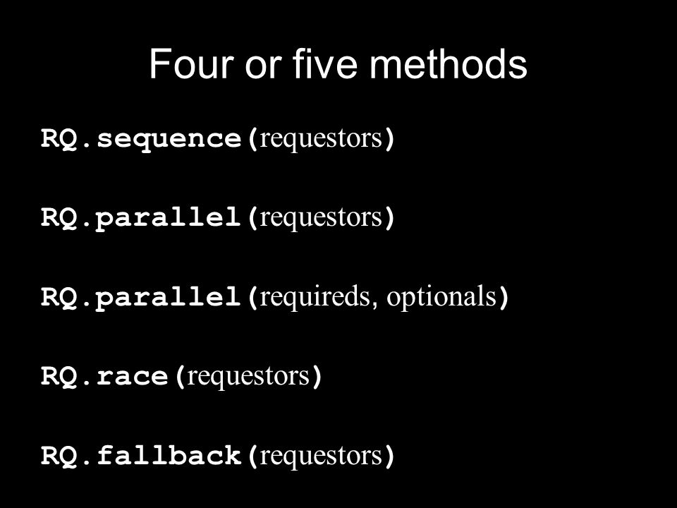 RQ.sequence Takes an array of requestor functions, calls them one at a time, passing the result of the previous requestor to the next requestor.