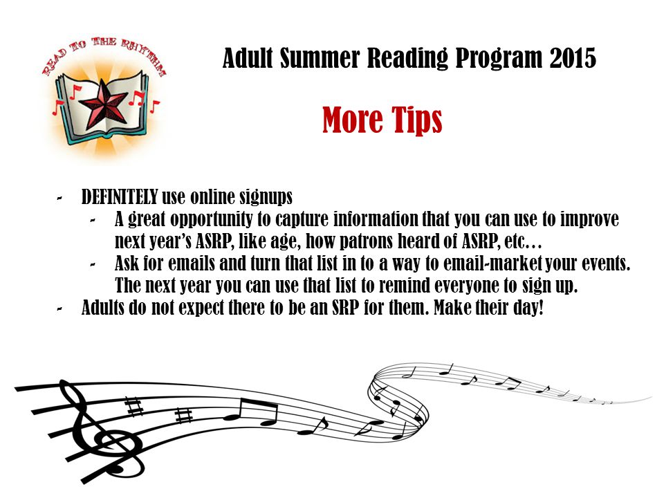 Adult Summer Reading Program 2015 More Tips -Incentivize: Offer a prize drawing for finishers.