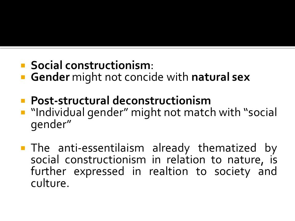  The starting point and the root of gender, in the postmodern perspective, is the individual not society nor nature.