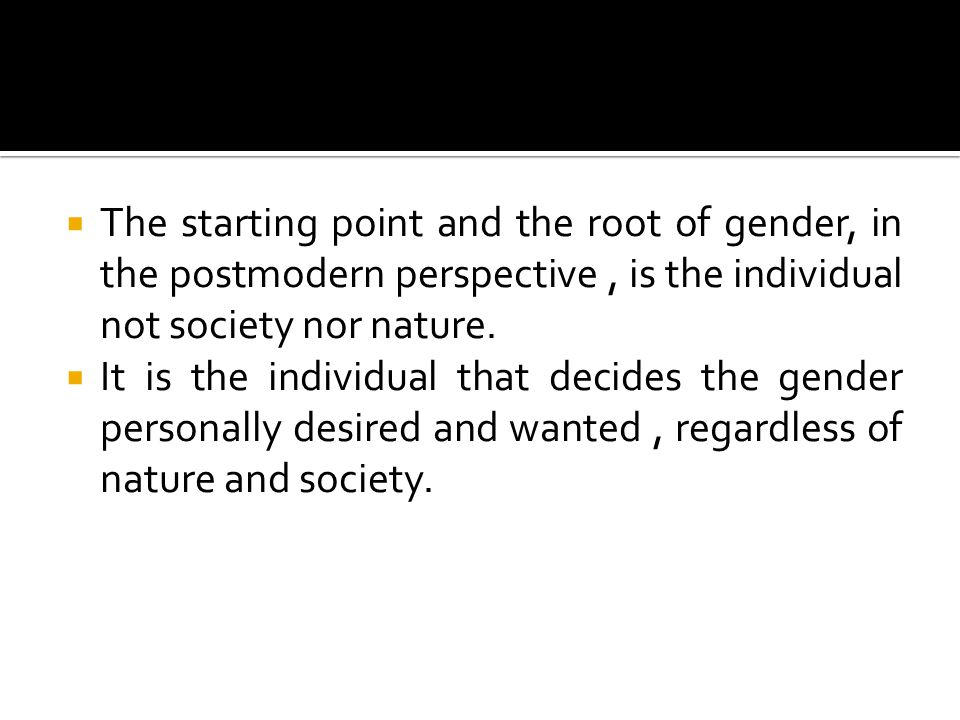  In this context it is argued that gender can , indeed should, be regardless of sex.