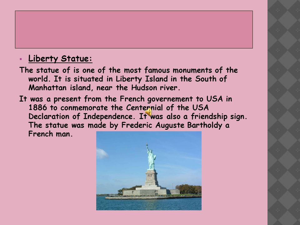  Liberty Statue: The statue of is one of the most famous monuments of the world.
