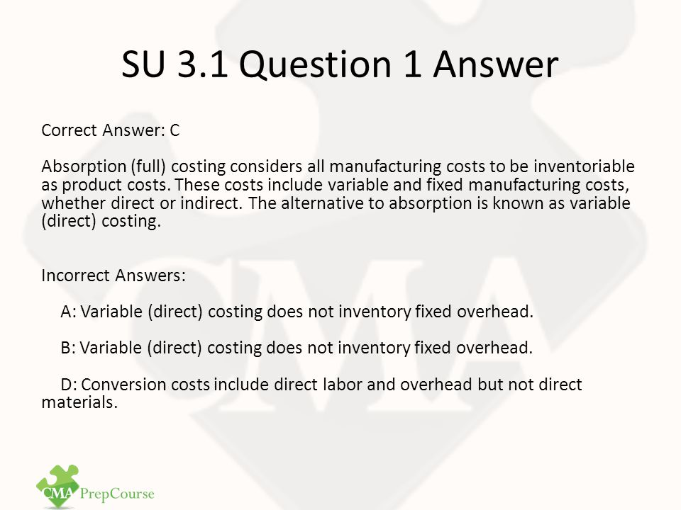 SU 3.1 Question 2 Question 2 - CMA1 Study Unit 3: Cost Allocation Techniques Huntington Corporation pays bonuses to its managers based on operating income, as calculated under variable costing.
