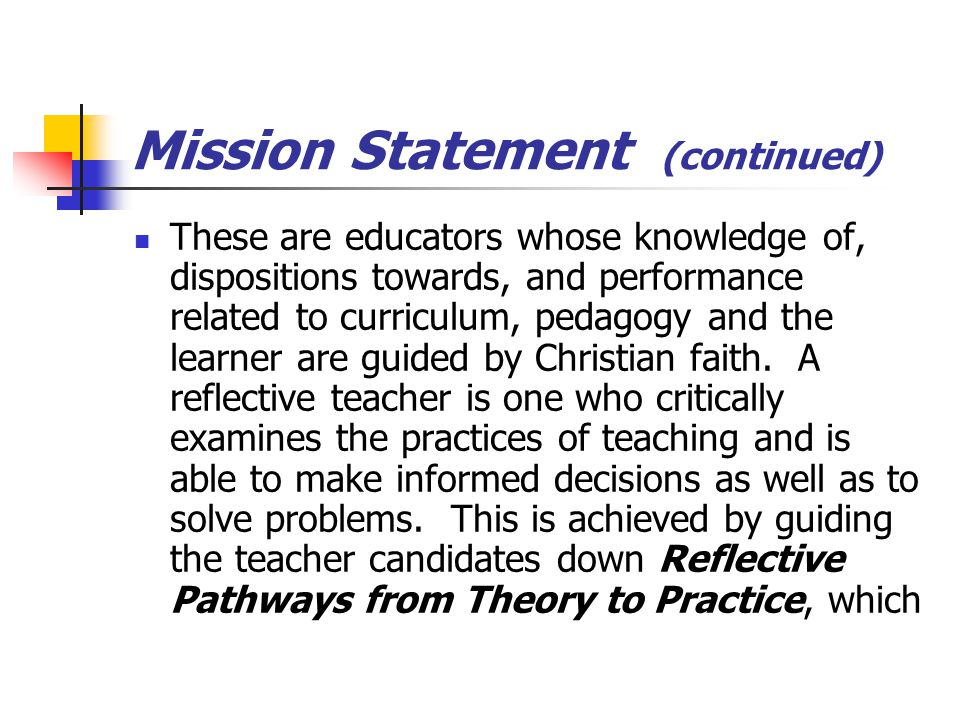 Mission Statement (continued) Becomes a unifying them for the division.