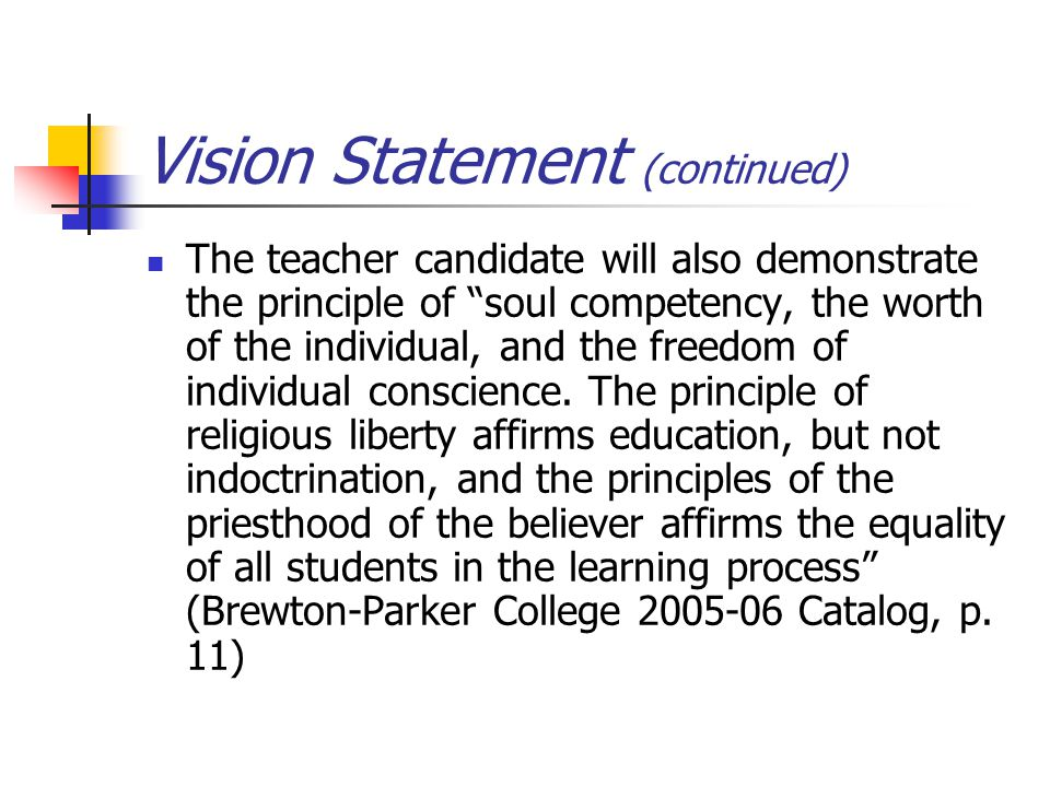 Purposes (Goals) The purposes of the Education Division are to provide the knowledge, disposition, skills, and experiences that will enable the shared mission, vision and philosophy, to become realities for our teacher candidates.