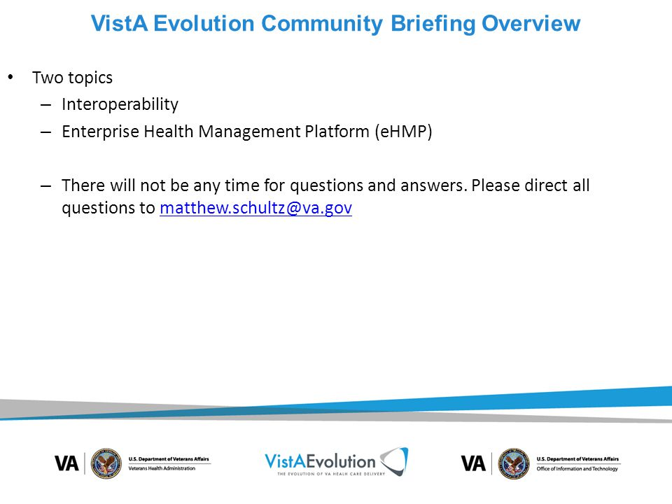 Presented by Dr. Aaron Drew VistA Evolution Community Briefing: Welcoming Remarks