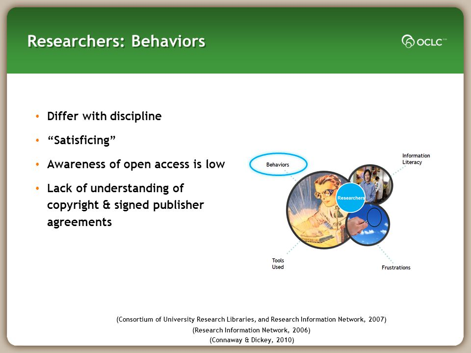 Researcher: Information Literacy Skills Self-taught in discovery services No formal training (62%) Doctoral students learn from dissertation professor Confident in skills (Research Information Network, 2006)