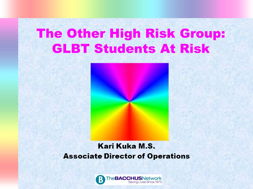 Overview Why are GLBT students at higher risk behavior and other health issues than the general student population Data collection and research What peer education groups can do