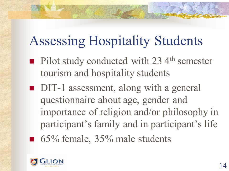 15 Assessing Hospitality Students Distribution of variable Age Distribution of variable Importance of religion/philosophy In students' life: 2.78 (1.06) In students families' life: 2.89 (1.24)