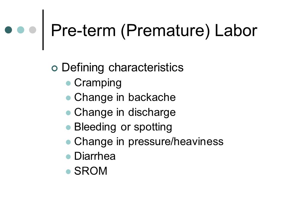 Pre-term (Premature) Labor In absence of infection, attempts to stop PTL (PML) are made Bedrest (no research to support) PO or IV fluids  medications Dehydration associated with contractions Medications to stop contractions If delivery is inevitable, attempts made to speed fetal lung maturity Betamethasone IM given up to 34 weeks Gluteal injection Thick, oily, painful