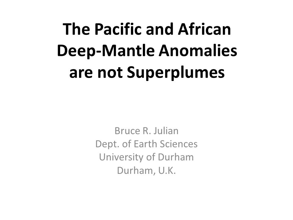 Large Low Shear-Velocity Provinces (LLSVPs of Lay, 2005) First deep-mantle features reliably resolved by seismic tomography commonly referred to as superplumes (Romanowicz & Gung, 2002) Suggested source of plumes & flood basalts (e.g.