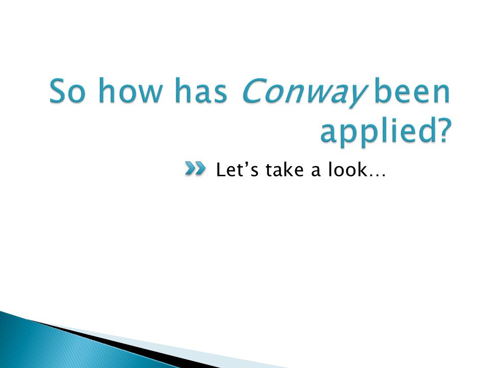 How have tribunals applied Conway.