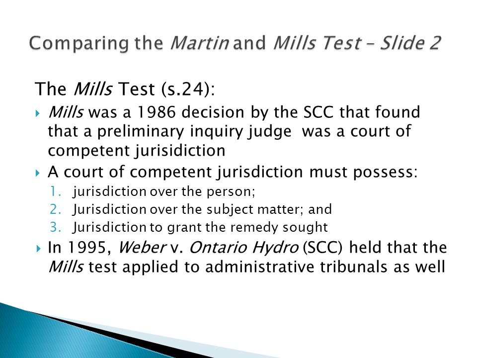  The 3 rd part of the test determinative was determinative in most cases  3 rd part – whether tribunal has power to grant a particular remedy ◦ A functional and structural analysis ◦ Examine the function of the tribunal ◦ Examine the structure