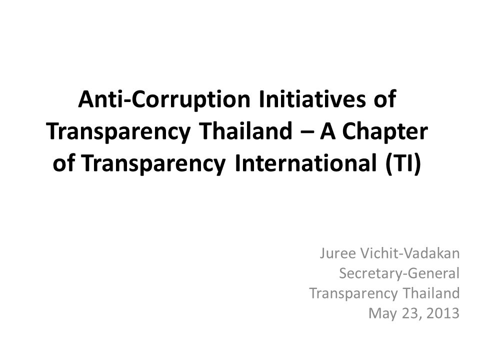 I.Transparency Thailand's structure and strategies since inception - Understanding and recognizing local realities and context - Cooperation and Collaboration with external and local partners - Maintaining independence and autonomy - Promoting transparency in various dimensions
